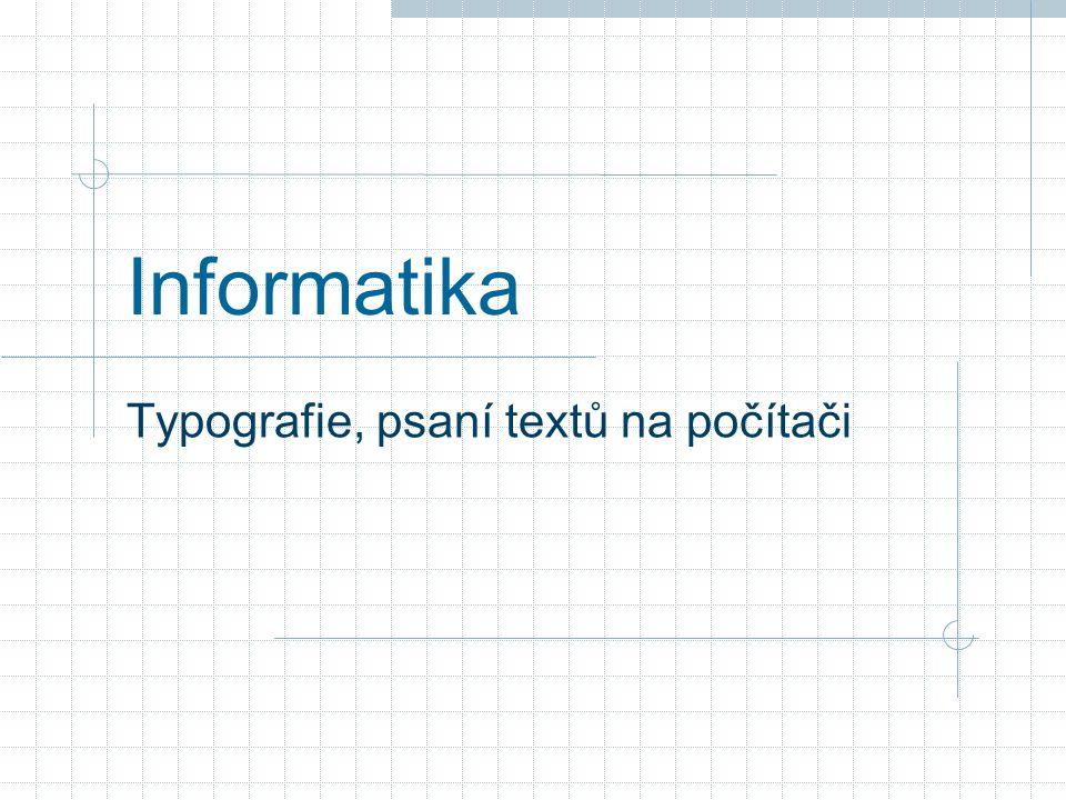 Informatika Typografie, psaní textů na počítači
