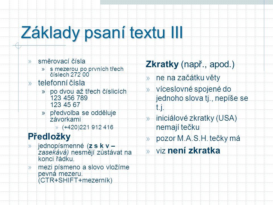 Základy psaní textu III » směrovací čísla » s mezerou po prvních třech číslech 272 00 » telefonní čísla » po dvou až třech číslicích 123 456 789 123 4