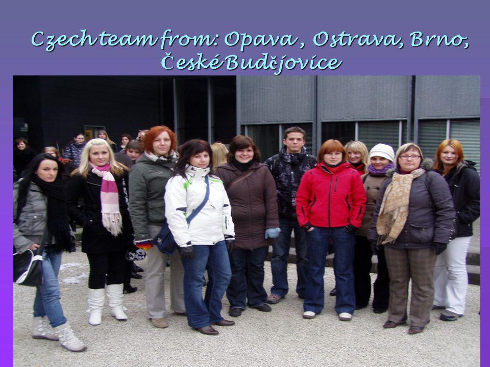 Czech team from: Opava, Ostrava, Brno, Č eské Bud ě jovice