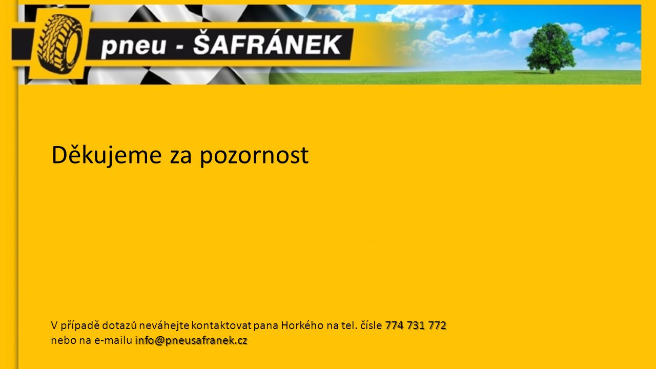 Děkujeme za pozornost 774 731 772 V případě dotazů neváhejte kontaktovat pana Horkého na tel.
