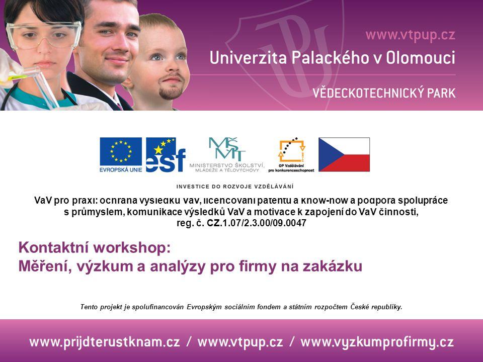 VaV pro praxi: ochrana výsledků VaV, licencování patentů a know-how a podpora spolupráce s průmyslem, komunikace výsledků VaV a motivace k zapojení do