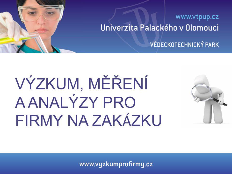 Využití přístrojů a know-how Univerzity Palackého v Olomouci za výhodných podmínek Univerzita Palackého disponuje přístrojovým vybavením vhodným zejména pro obory farmacie, chemie, biotechnologie, optiky a nanotechnologie Špičkové technické vybavení a know-how mohou využít firmy v ČR i ve světě Připravíme nabídku, smlouvy, dohlédneme na realizaci zakázky Brána do UP - VTP UP je kontaktní místo pro firmy