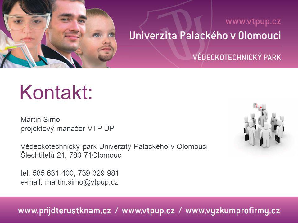 Kontakt: Martin Šimo projektový manažer VTP UP Vědeckotechnický park Univerzity Palackého v Olomouci Šlechtitelů 21, 783 71Olomouc tel: 585 631 400, 739 329 981 e-mail: martin.simo@vtpup.cz
