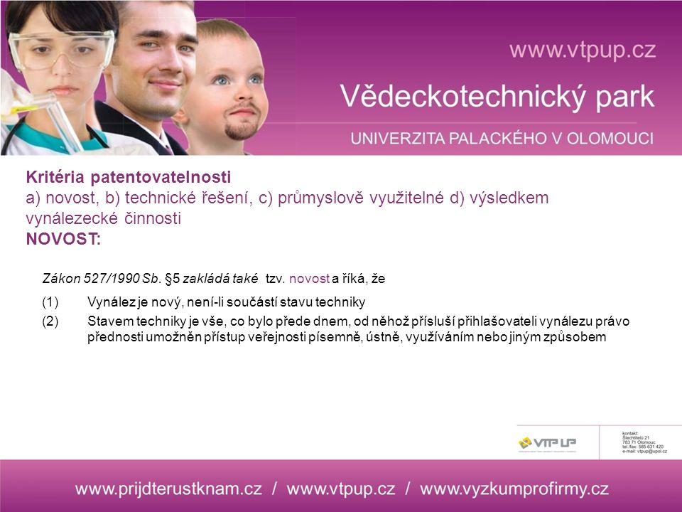Kritéria patentovatelnosti a) novost, b) technické řešení, c) průmyslově využitelné d) výsledkem vynálezecké činnosti NOVOST: Zákon 527/1990 Sb.