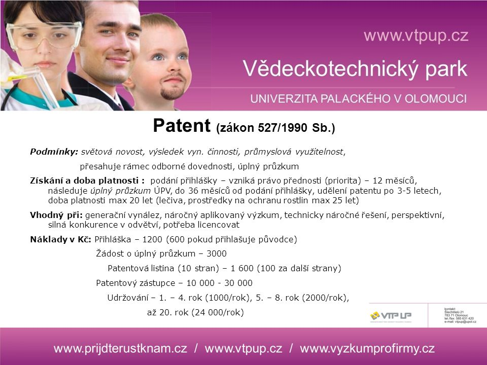 Patent (zákon 527/1990 Sb.) Podmínky: světová novost, výsledek vyn.
