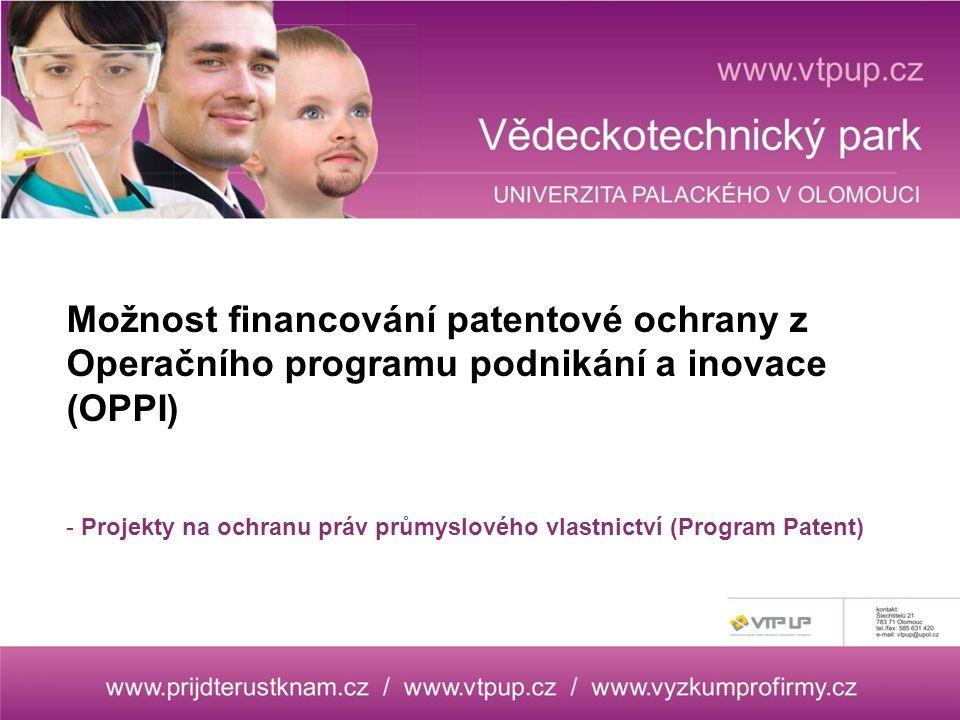 Možnost financování patentové ochrany z Operačního programu podnikání a inovace (OPPI) - Projekty na ochranu práv průmyslového vlastnictví (Program Patent)