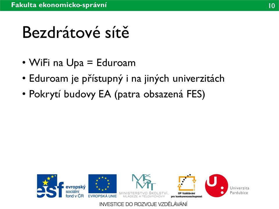 10 Bezdrátové sítě WiFi na Upa = Eduroam Eduroam je přístupný i na jiných univerzitách Pokrytí budovy EA (patra obsazená FES)