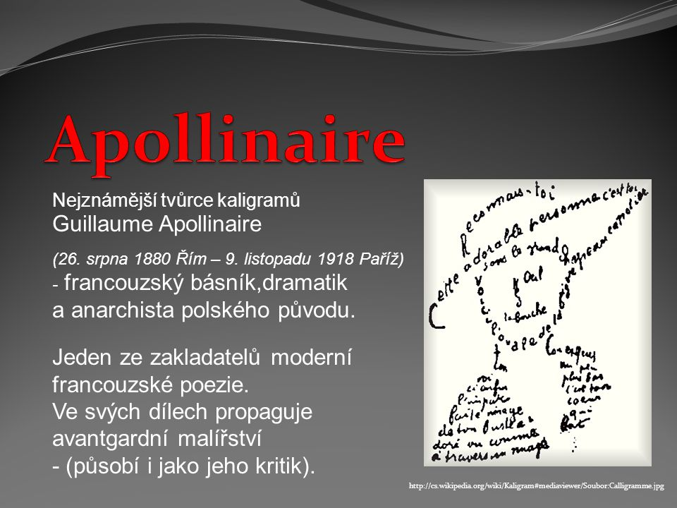 http://en.wikipedia.org/wiki/File:Guillaume_Apollinair e_-_Calligramme_-_Cheval.png G.