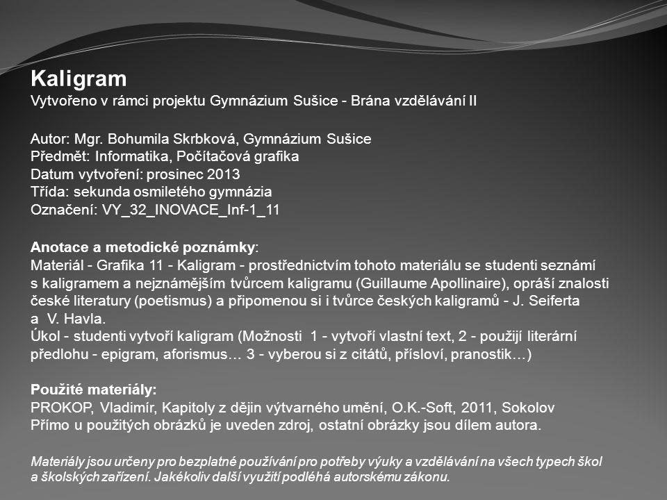 Kaligram Vytvořeno v rámci projektu Gymnázium Sušice - Brána vzdělávání II Autor: Mgr.