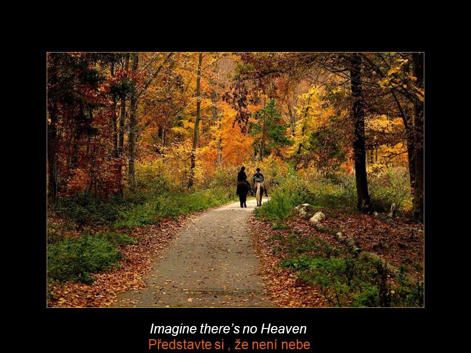 Imagine there's no Heaven Představte si, že není nebe