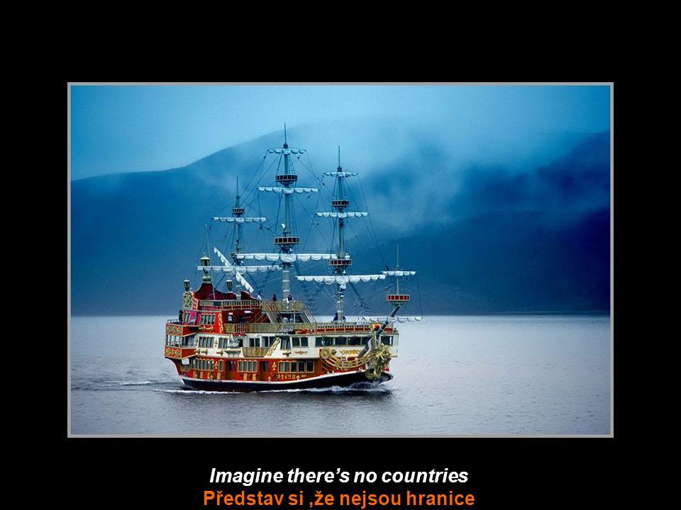 Imagine there's no countries Představ si,že nejsou hranice
