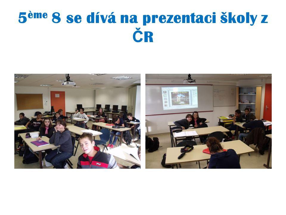 5 ème 8 se dívá na prezentaci školy z Č R
