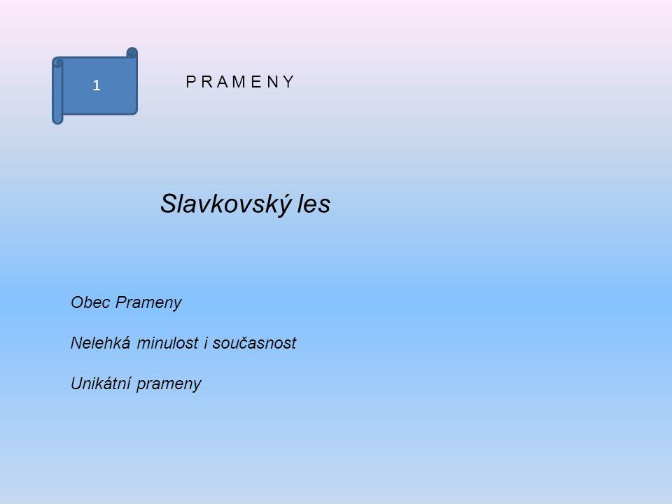 1 P R A M E N Y Slavkovský les Obec Prameny Nelehká minulost i současnost Unikátní prameny