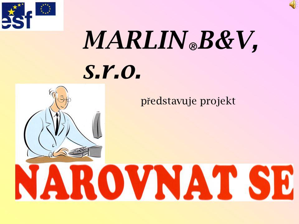 MARLIN ® B&V, s.r.o. p ř edstavuje projekt