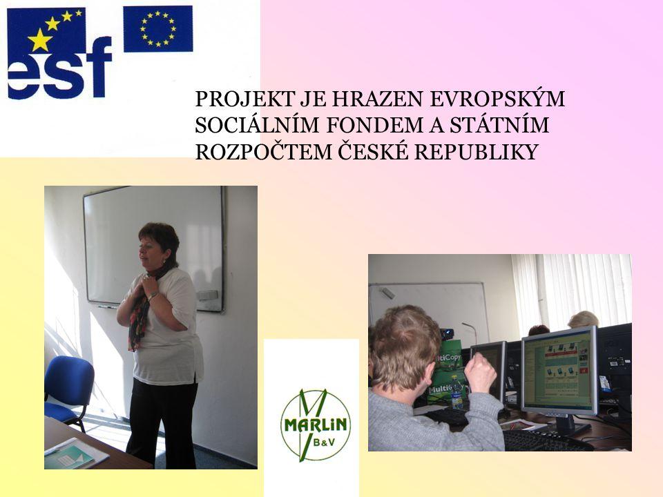 PROJEKT JE HRAZEN EVROPSKÝM SOCIÁLNÍM FONDEM A STÁTNÍM ROZPOČTEM ČESKÉ REPUBLIKY
