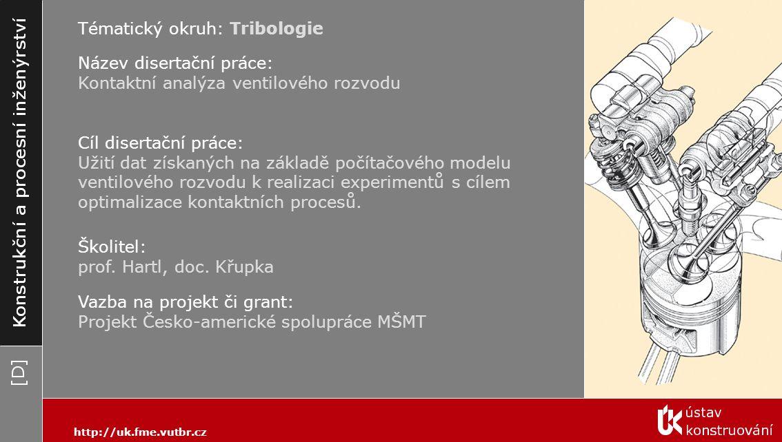 http://uk.fme.vutbr.cz Tématický okruh: Tribologie Cíl disertační práce: Pomocí počítačového modelu a experimentálního měření analyzovat vliv tloušťky vodní vrstvy a rychlosti pohybu na chování pneumatiky.
