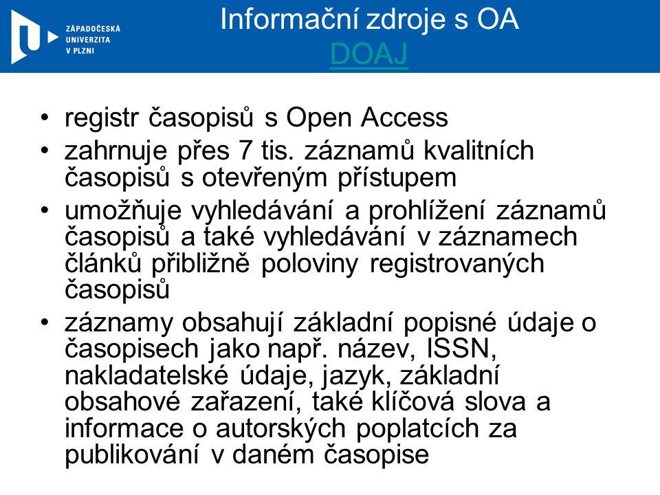 Informační zdroje s OA DOAJ DOAJ registr časopisů s Open Access zahrnuje přes 7 tis.