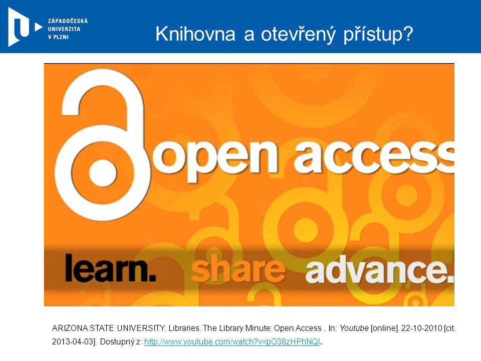 Knihovna a otevřený přístup. ARIZONA STATE UNIVERSITY.