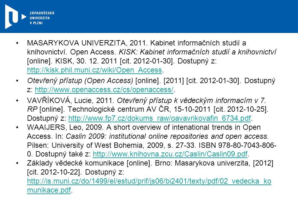 MASARYKOVA UNIVERZITA, 2011. Kabinet informačních studií a knihovnictví.