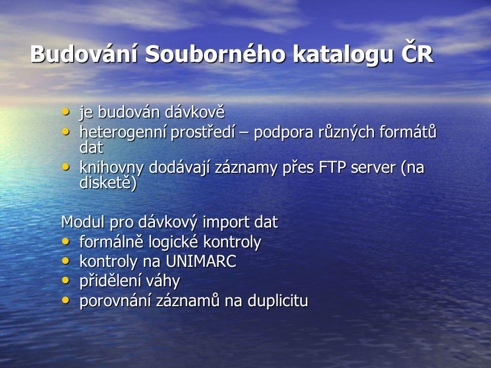 Budování Souborného katalogu ČR je budován dávkově je budován dávkově heterogenní prostředí – podpora různých formátů dat heterogenní prostředí – podp