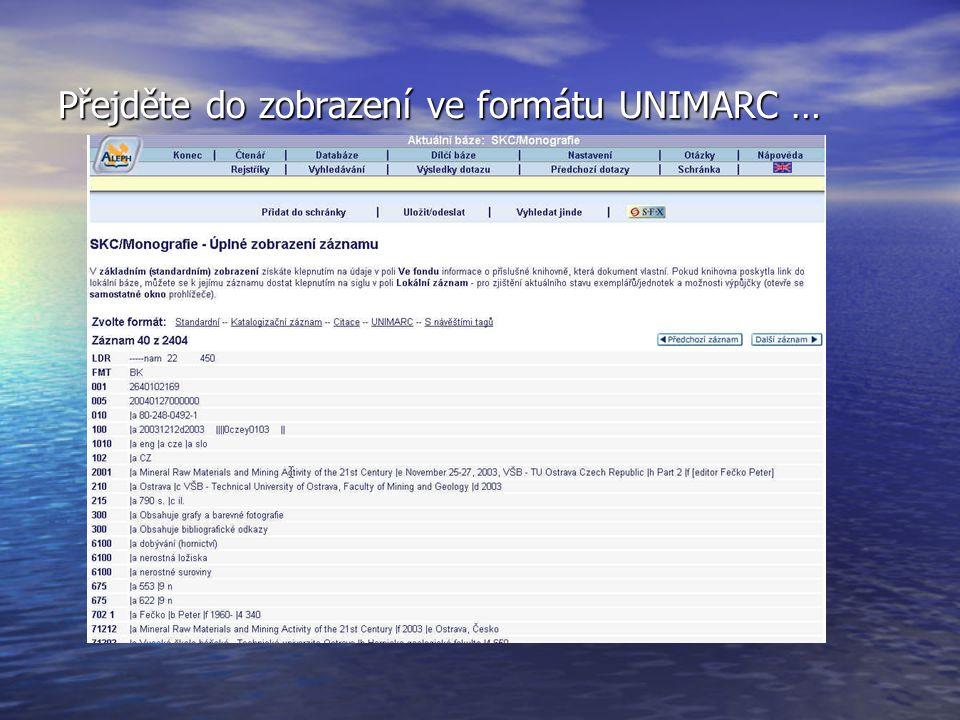 Přejděte do zobrazení ve formátu UNIMARC …