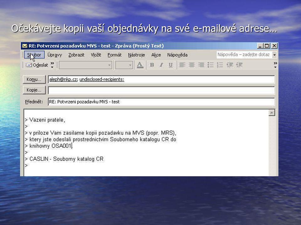 Očekávejte kopii vaší objednávky na své e-mailové adrese…
