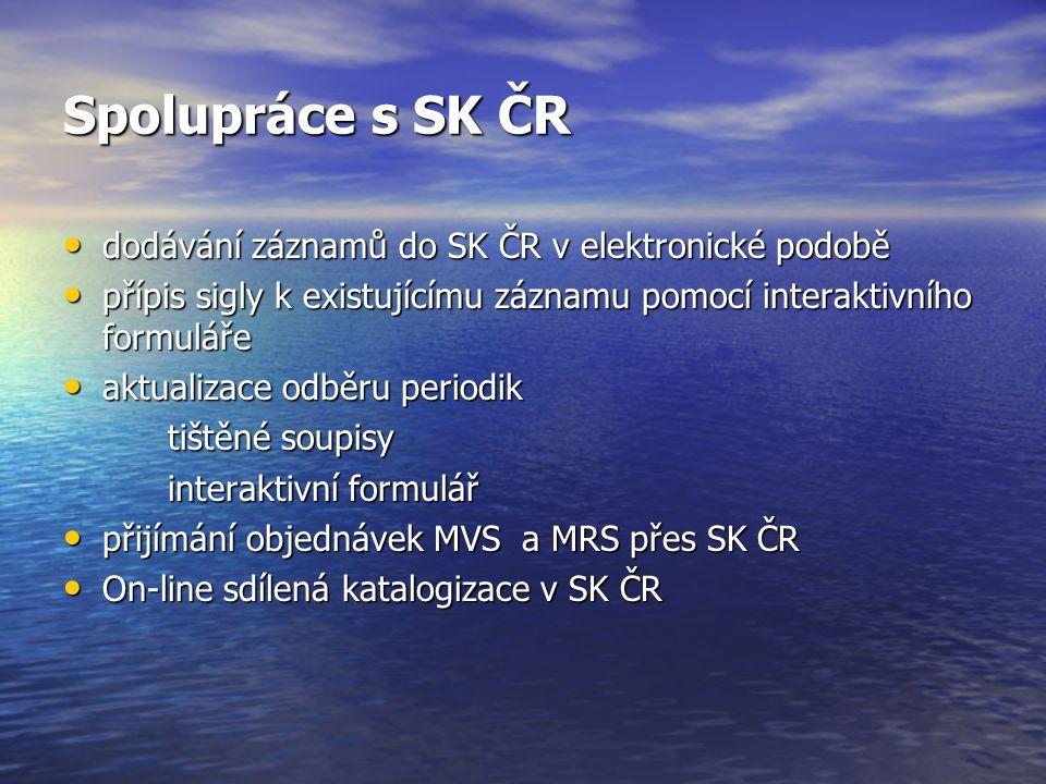 Spolupráce s SK ČR dodávání záznamů do SK ČR v elektronické podobě dodávání záznamů do SK ČR v elektronické podobě přípis sigly k existujícímu záznamu