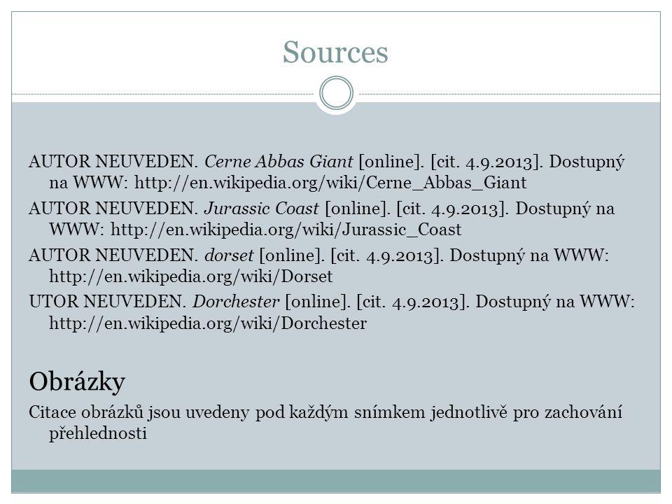 Sources AUTOR NEUVEDEN. Cerne Abbas Giant [online]. [cit. 4.9.2013]. Dostupný na WWW: http://en.wikipedia.org/wiki/Cerne_Abbas_Giant AUTOR NEUVEDEN. J