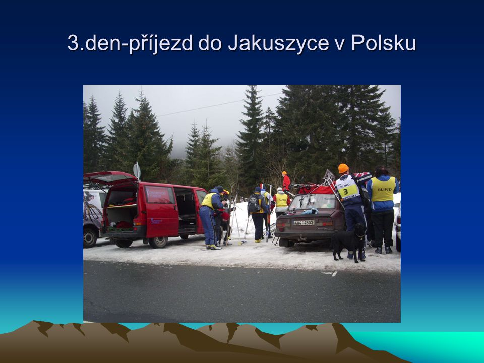 3.den-příjezd do Jakuszyce v Polsku