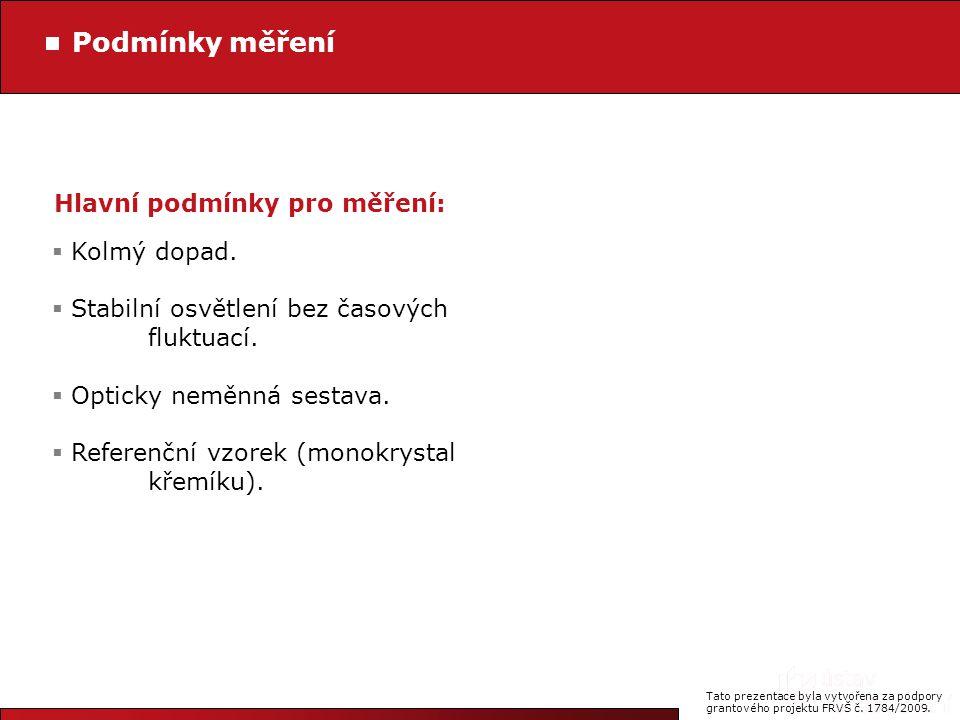 Tato prezentace byla vytvořena za podpory grantového projektu FRVŠ č.
