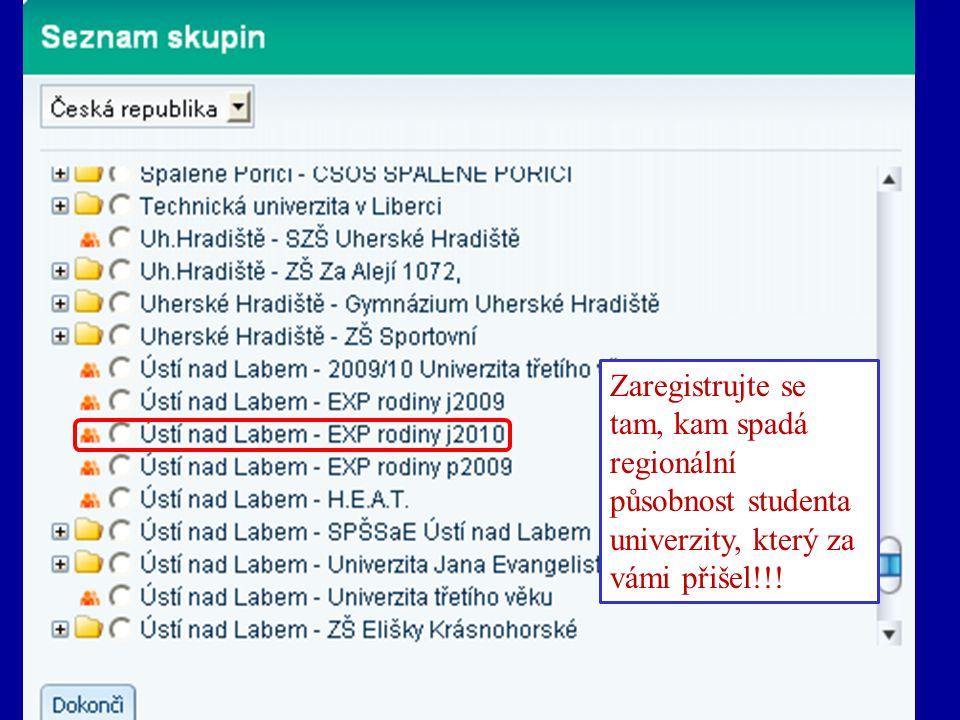 Zaregistrujte se tam, kam spadá regionální působnost studenta univerzity, který za vámi přišel!!!