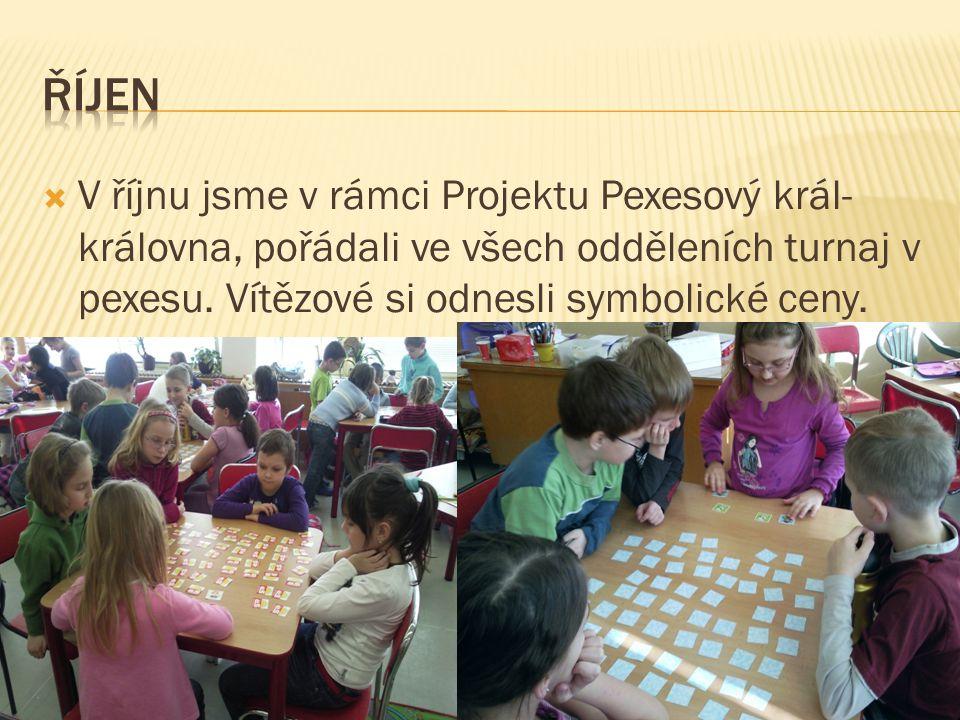  V říjnu jsme v rámci Projektu Pexesový král- královna, pořádali ve všech odděleních turnaj v pexesu. Vítězové si odnesli symbolické ceny.