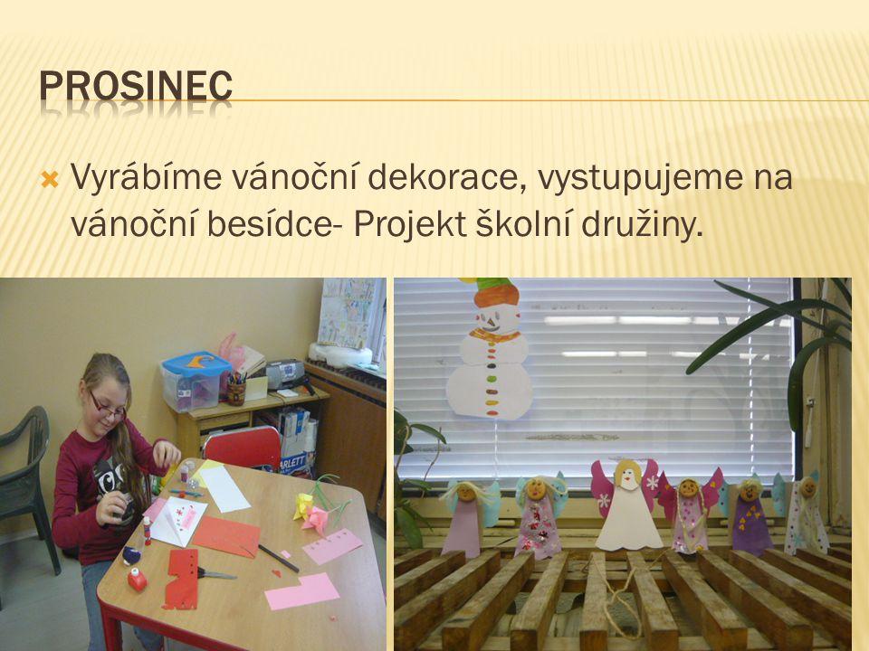  Vyrábíme vánoční dekorace, vystupujeme na vánoční besídce- Projekt školní družiny.