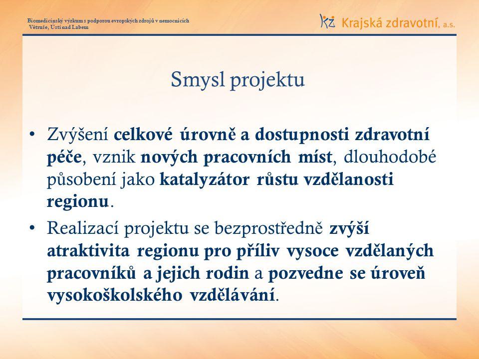 Biomedicínský výzkum s podporou evropských zdroj ů v nemocnicích V ě truše, Ústí nad Labem Pom ůž ete nám ?