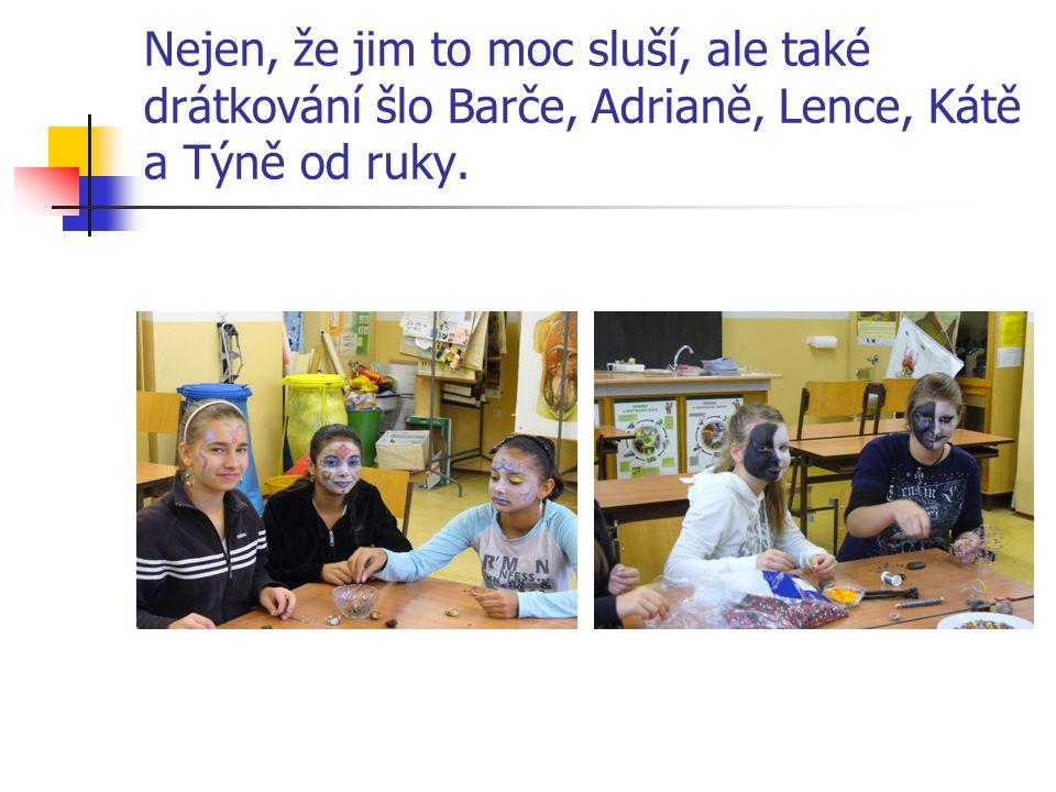 Nejen, že jim to moc sluší, ale také drátkování šlo Barče, Adrianě, Lence, Kátě a Týně od ruky.