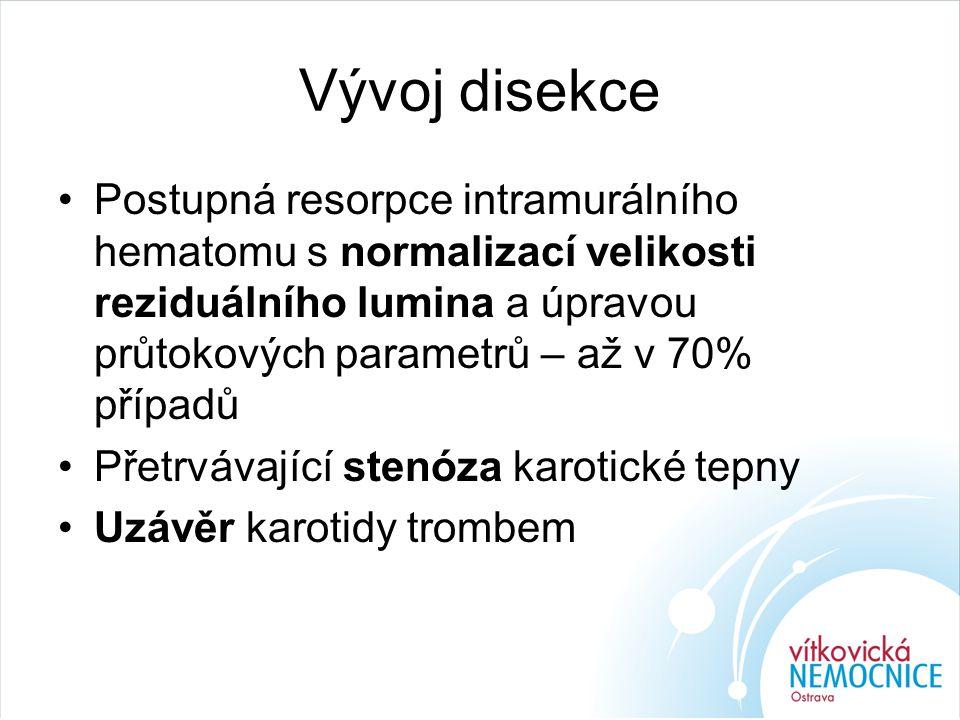 Vývoj disekce Postupná resorpce intramurálního hematomu s normalizací velikosti reziduálního lumina a úpravou průtokových parametrů – až v 70% případů