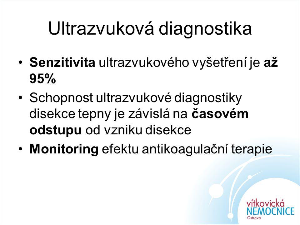 Ultrazvuková diagnostika Senzitivita ultrazvukového vyšetření je až 95% Schopnost ultrazvukové diagnostiky disekce tepny je závislá na časovém odstupu