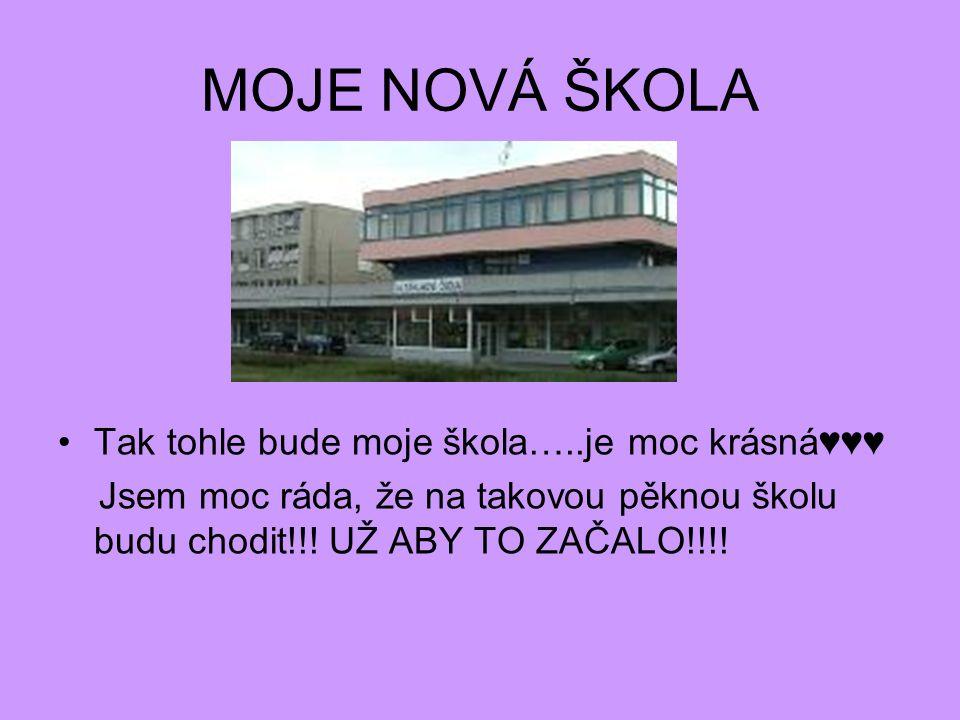 MOJE NOVÁ ŠKOLA Tak tohle bude moje škola…..je moc krásná♥♥♥ Jsem moc ráda, že na takovou pěknou školu budu chodit!!.
