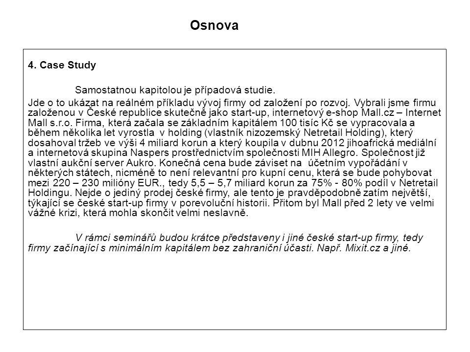 Osnova 4. Case Study Samostatnou kapitolou je případová studie.