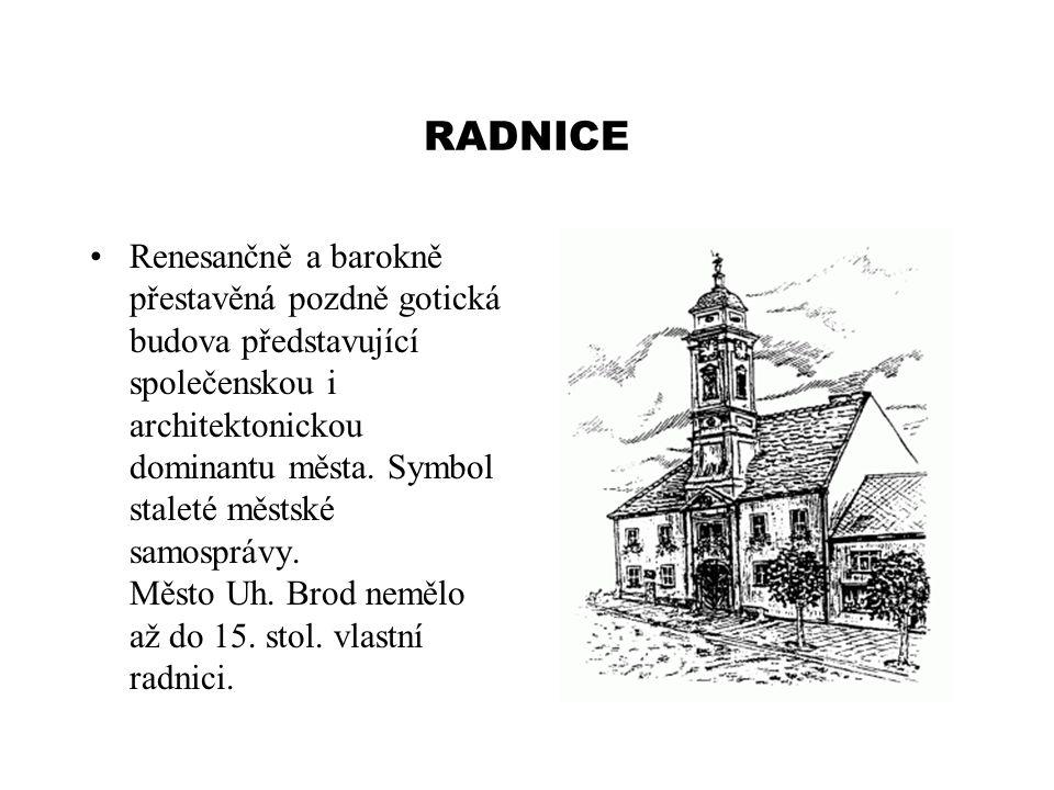 RADNICE Renesančně a barokně přestavěná pozdně gotická budova představující společenskou i architektonickou dominantu města. Symbol staleté městské sa