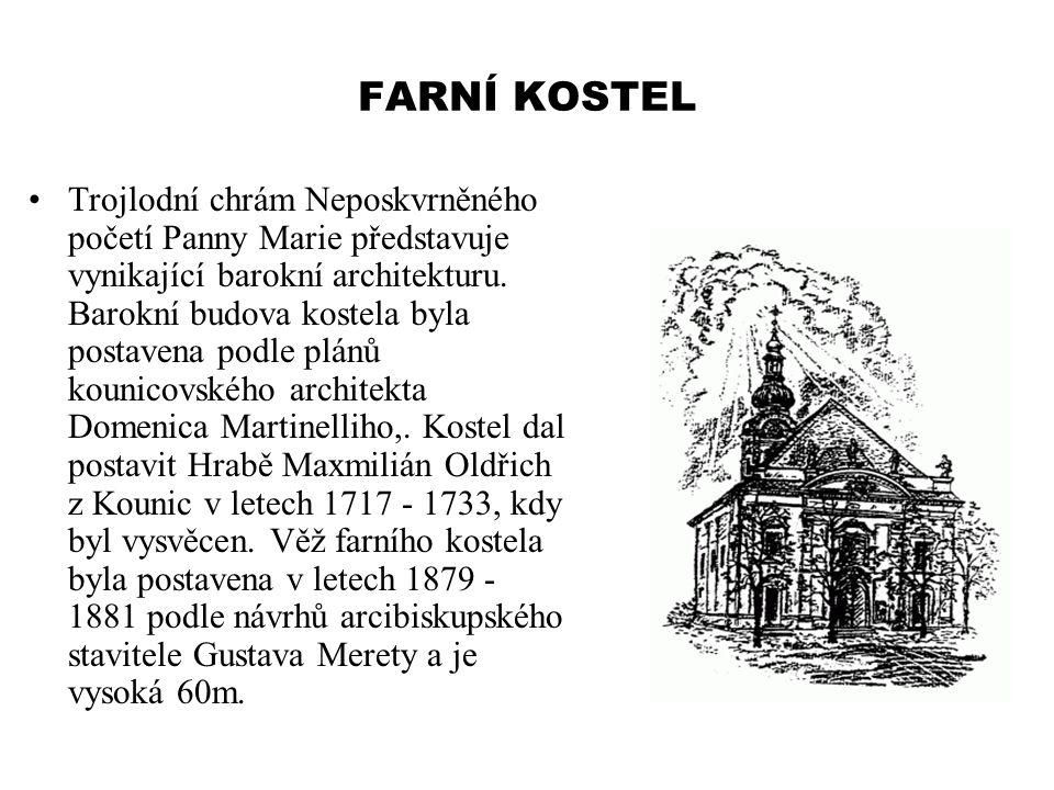 FARNÍ KOSTEL Trojlodní chrám Neposkvrněného početí Panny Marie představuje vynikající barokní architekturu. Barokní budova kostela byla postavena podl