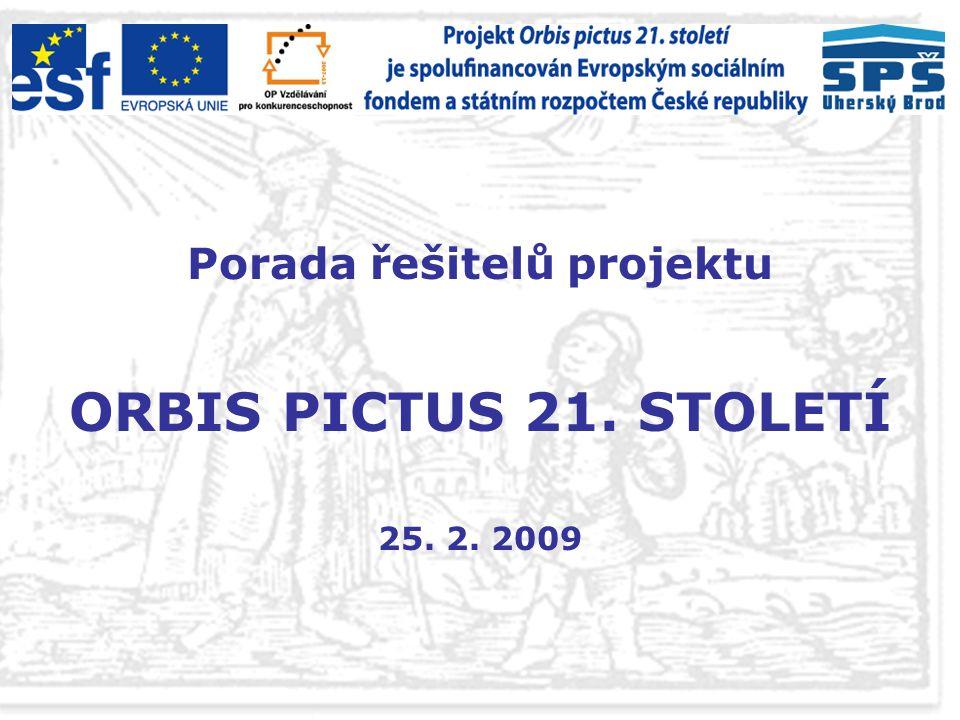 Porada řešitelů projektu ORBIS PICTUS 21. STOLETÍ 25. 2. 2009