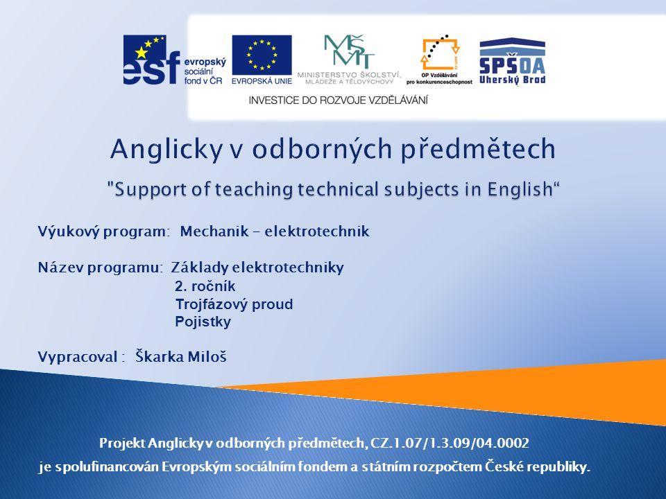 Výukový program: Mechanik - elektrotechnik Název programu: Základy elektrotechniky 2.