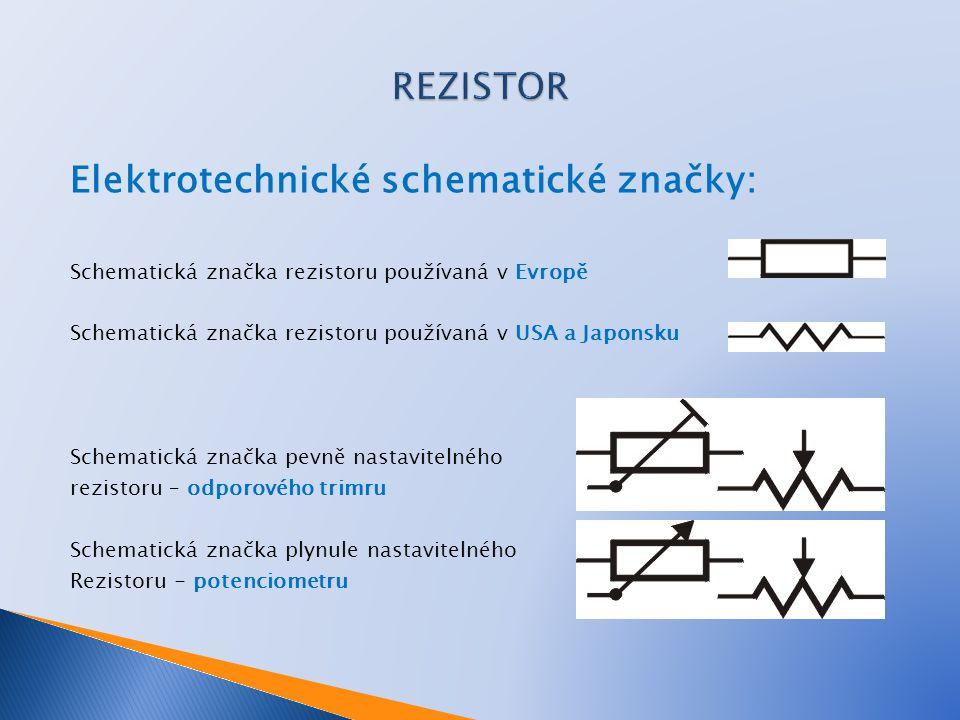 Elektrotechnické schematické značky: Schematická značka rezistoru používaná v Evropě Schematická značka rezistoru používaná v USA a Japonsku Schematic