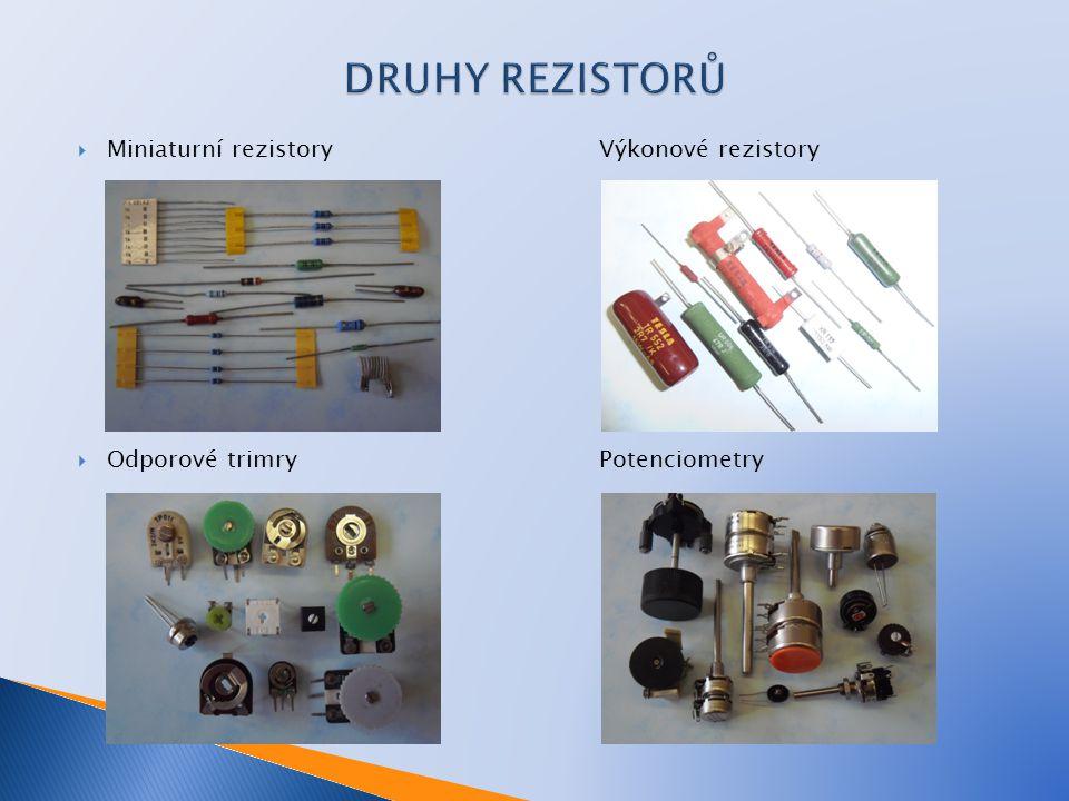  Miniaturní rezistoryVýkonové rezistory  Odporové trimryPotenciometry