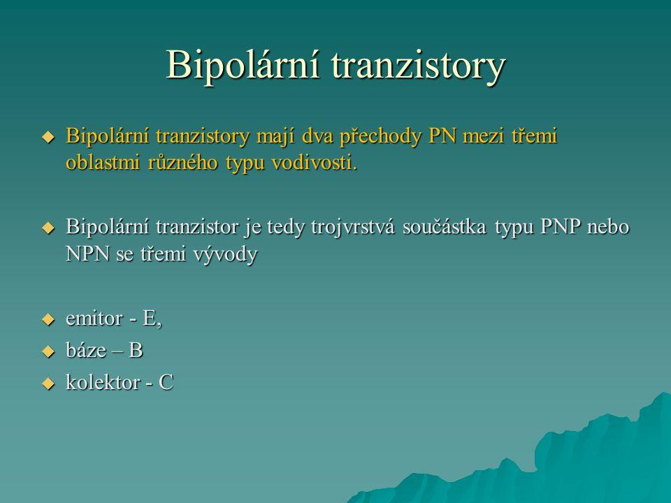  Bipolární tranzistory mají dva přechody PN mezi třemi oblastmi různého typu vodivosti.  Bipolární tranzistor je tedy trojvrstvá součástka typu PNP