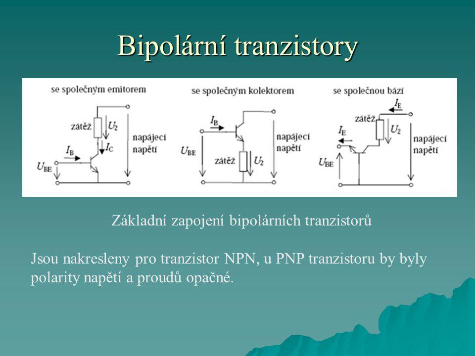 Bipolární tranzistory Základní zapojení bipolárních tranzistorů Jsou nakresleny pro tranzistor NPN, u PNP tranzistoru by byly polarity napětí a proudů