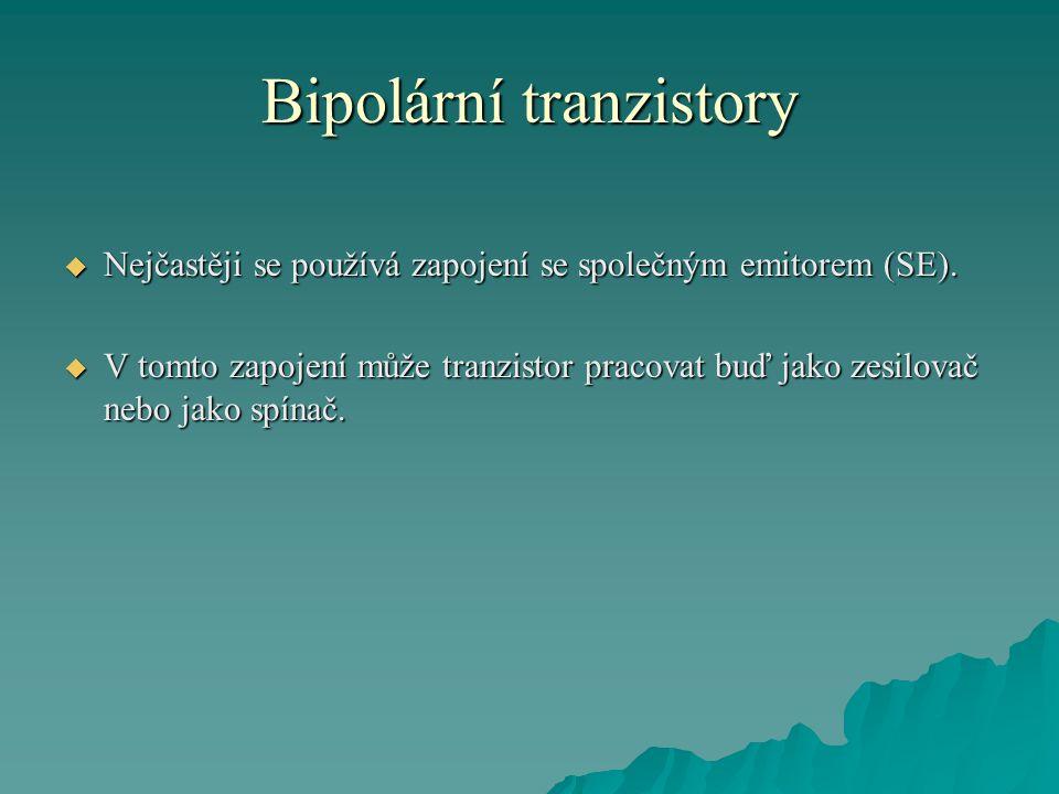 Bipolární tranzistory  Nejčastěji se používá zapojení se společným emitorem (SE).  V tomto zapojení může tranzistor pracovat buď jako zesilovač nebo