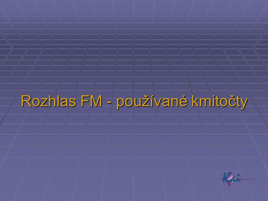 Rozhlas FM - používané kmitočty