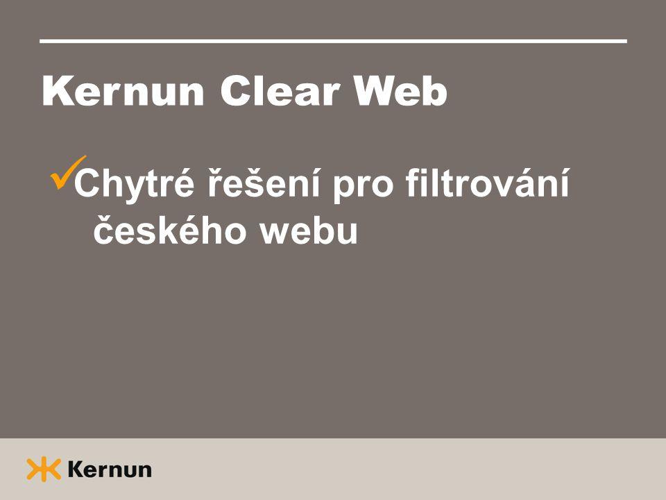 Kernun Clear Web Chytré řešení pro filtrování českého webu